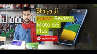 Moto G5 Plus Review : BhaiyaJi Style   Funny 