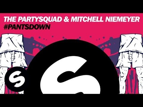 Клип The Partysquad - #Pantsdown - Club Mix