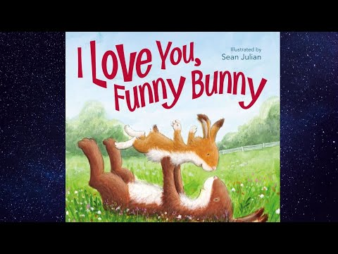 I Love You Funny Bunny   5 Year Old Read Aloud   Kids Bedtime   Kindergarten Stories For Children
