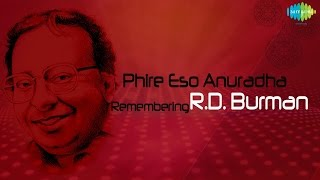 Phire Esho Anuradha | Remembering R. D. Burman | Evergreen Bengali Songs | Audio Jukebox
