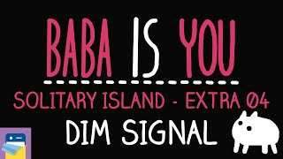 Baba Is You: Dim Signal - Solitary Island Level Extra 04 Walkthrough (by Arvi Teikari / Hempuli)