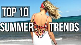 Top 10 Summer Fashion Trends | 2017