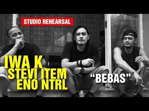 Bebas - Jamming Iwa K Stevi Item Eno NTRL (Studio Rehearsal)