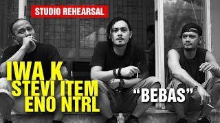 Download Bebas - Jamming Iwa K Stevi Item Eno NTRL (Studio Rehearsal)