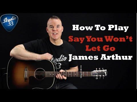James Arthur - Say You Won't Let Go Guitar Lesson (Tutorial) EASY Strum version