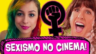 O SEXISMO NO CINEMA! (feat. Lully)