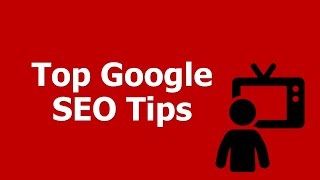 Top Google SEO Tips, Secrets, and Tricks - Small Business SEO Tips to Dominate Google