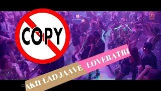 AKH LAD JAAVE | LOVERATRI | HINDI VIDEO SONG | COPY