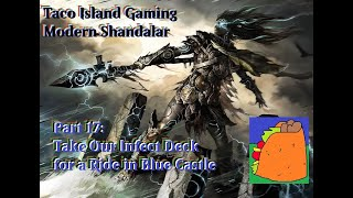 Modern Shandalar Part 17: Take Our Infect Deck for a Ride in Blue Castle