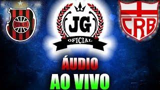 🔴 Brasil de Pelotas x CRB AO VIVO (ÁUDIO) [CanalJGEsportes]