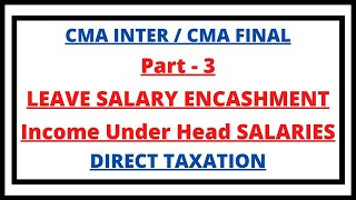 Leave Salary Encashment | Retirement Benefits | Income under head Salaries | Direct Taxation | CMA