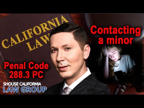 """Contacting a minor to commit a felony"" (Legal Analysis of Penal Code 288.3)"