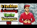5 Fashion & Grooming Tips For Teenagers Boys Hindi | Style & Grooming For Indian Boys