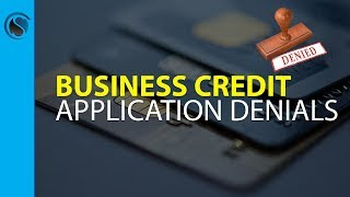 7 Most Common Reasons Business Credit Applications are Denied