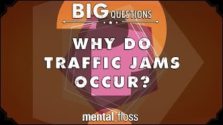 Why do traffic jams occur?  - Big Questions -...
