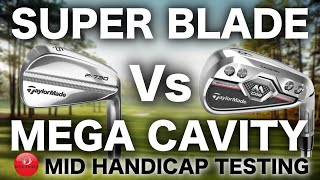 SUPER BLADE IRONS Vs MEGA CAVITY IRONS - MID HANDICAPPER TESTING