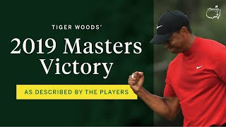 Tiger Woods' 2019 Masters victory as described by the players