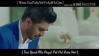 Teri Yaad Me Pagal Pal Pal Rota Hai Whatsapp Status So Sad Video MrVickyWS