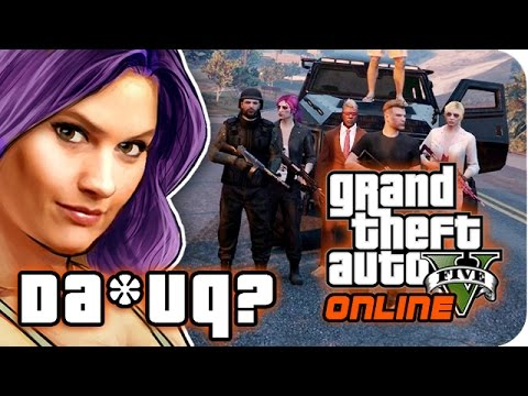 GTA V ONLINE ★ Special DA*UQ? mit Bina, Fabian & Bros [HD] Let's Play GTA 5 Online (PC)