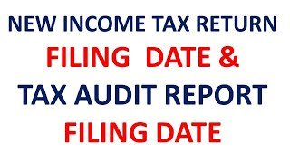 NEW DUE DATES FOR FILING INCOME TAX RETURN FOR FY 2019-20 & TAX AUDIT REPORT FOR FY 2019-20 ||