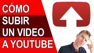 COMO SUBIR UN VIDEO A YOUTUBE - 2018
