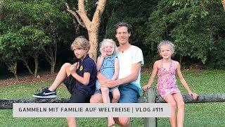 Gammeln mit Familie auf Weltreise | VLOG #111