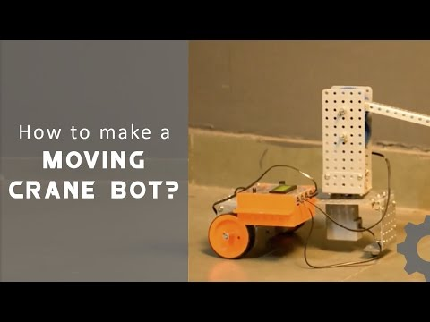 Let's Avishkaar #8 : How to make a Moving Crane Bot