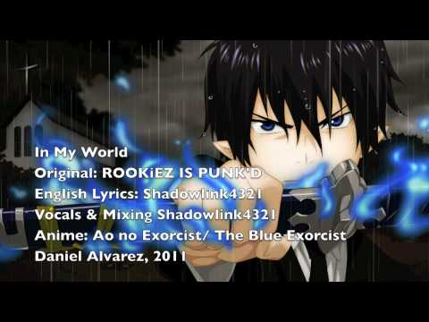 ENGLISH 'In My World' Ao No Exorcist / The Blue Exorcist (Full)