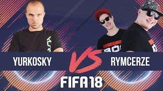 RYMCERZE VS YURKOSKY FIFA 18