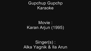 Gupchup Gupchp - Karaoke - Karan Arjun (1995) - Alka Yagnik ; lla Arun