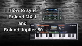 how to sync roland jupiter 80 to roland mx 1
