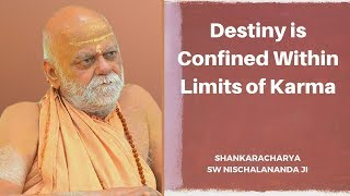 Destiny is confined within limits of Karma