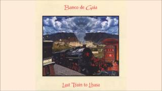 Banco de Gaia - Last Train To Lhasa (Radio Edit)
