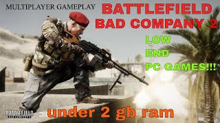 battlefield bad company 2 l multiplayer gameplay l low end pc games l 2gb ram l born to play games