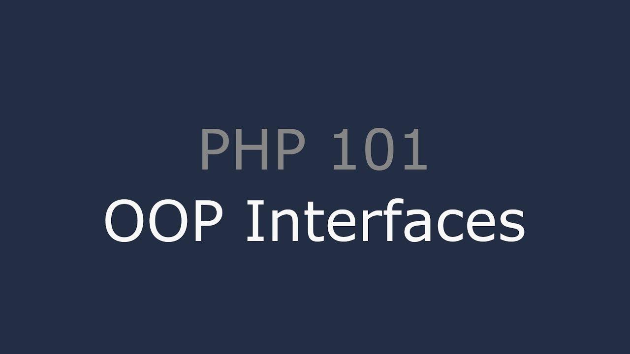 PHP 101 - OOP Interfaces