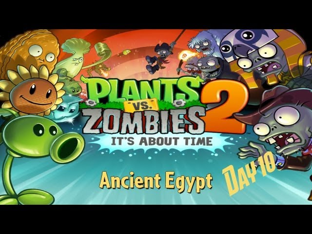 Plants vs  Zombies™ 2 - Walkthrough - Ancient Egypt - Day 10 Travel Video
