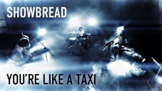 Watch Showbread Youre Like A Taxi video