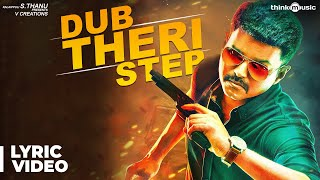 Dub Theri Step with Lyrics | Theri | Vijay, Samantha, Amy Jackson | Atlee | G.V.Prakash Kumar