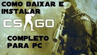 Como Baixar E Instalar CS GO (global offensive) Para Pc