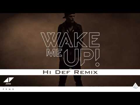 Avicii ft. Aloe Blacc - Wake Me Up (Hi Def Bootleg)   2013   *FREE DOWNLOAD*