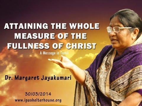 கிறிஸ்துவினுடைய நிறைவான வளர்ச்சி Eph 4:11-13 | Message by Dr. Margaret Jayakumari