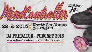 DJ Predator - Mindcontroller - Re-live the past 2015 Podcast #3