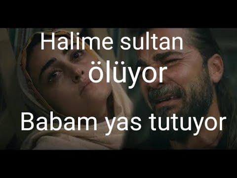 diriliş ertugrul halime sultan ölüyor babam yas tutuyor diriliş osman öksüz