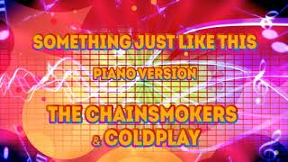 The Chainsmokers & Coldplay - Something Just Like This (Piano Version)
