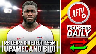 Arsenal £55m Bid For Upamecano Rejected But They Still Want Him! | AFTV Transfer Daily