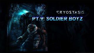 Cryostasis Sleep of Reason #9: Soldier Boyz