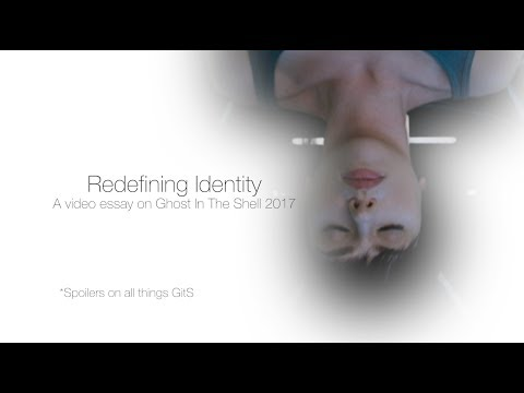 Redefining Identity - A video essay on Ghost In The Shell (2017)