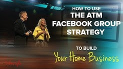 Network Marketing Secrets: How to Use the ATM Facebook Group Strategy