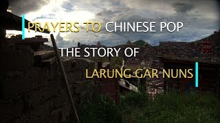 Prayers to Chinese Pop: The Story of Larung Gar Nuns