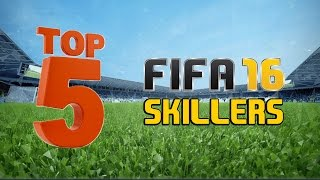 TOP 5 5-STAR SKILLERS IN FIFA 16!!